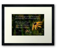 Matthew 6:14-15 Forgiveness Framed Print