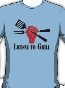 License to Grill T-Shirt
