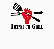 License to Grill Unisex T-Shirt