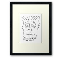 If They Want Me Framed Print