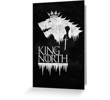 King of the North - white Greeting Card