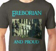 Ereborian and proud Unisex T-Shirt