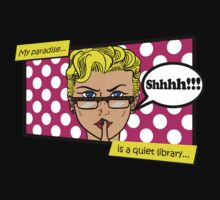 Shhh!! My paradise is a quiet library… by ThePencilClub