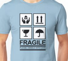 FRAGILE! Unisex T-Shirt