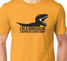 Dinosaur on the inside (Manly version) Unisex T-Shirt