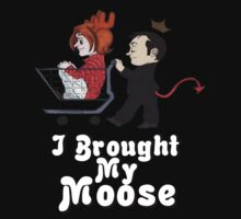 I Brought My Moose - Cute Version by KingsofHell