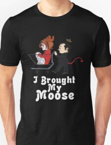 I Brought My Moose - Cute Version T-Shirt
