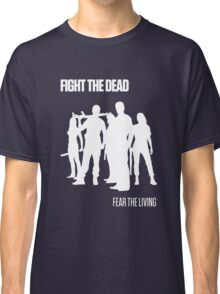 Fight the Dead T-Shirt [White Stencil] Classic T-Shirt