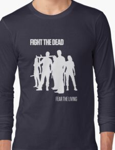 Fight the Dead T-Shirt [White Stencil] Long Sleeve T-Shirt