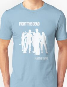 Fight the Dead T-Shirt [White Stencil] Unisex T-Shirt