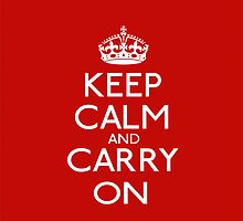 Keep Calm And Carry On by Ricaso
