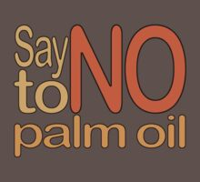 Say NO to Palm Oil 2 Kids Clothes