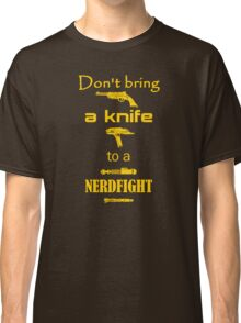 Don't Bring a Knife to a Nerdfight Classic T-Shirt