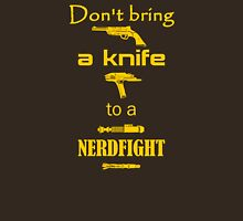 Don't Bring a Knife to a Nerdfight Unisex T-Shirt