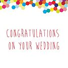 Congratulations on your wedding by drunkonwater