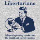 The Libertarian Plot by LibertyManiacs