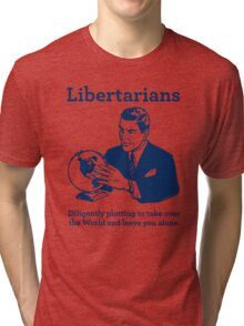 The Libertarian Plot Tri-blend T-Shirt