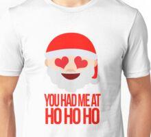 You Had Me At Ho Ho Ho Unisex T-Shirt
