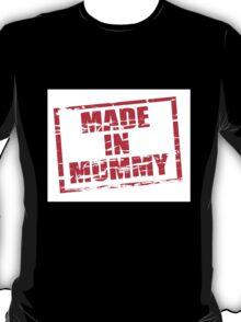 Made in Mummy T-Shirt
