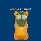Are You My Gummy? by Cathie Tranent