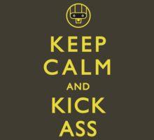 Keep Calm and Kick Ass by Madkristin