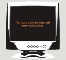 It's now safe to turn off your computer T-Shirt