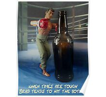 Brad hits the bottle Poster