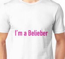 I'm A Belieber! Unisex T-Shirt