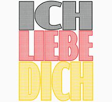Ich Liebe Dich - I Love You Unisex T-Shirt
