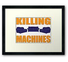 Killing Machines Framed Print