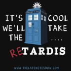 reTARDIS by thelateniteshow