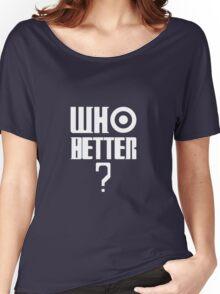 Who Better ? T-Shirt Women's Relaxed Fit T-Shirt