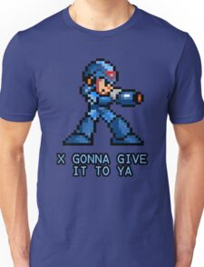 X Gonna Give it to Ya Unisex T-Shirt