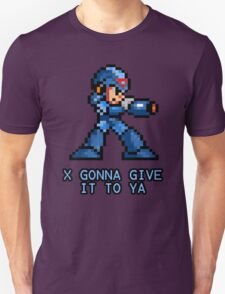 X Gonna Give it to Ya Unisex T-Shirt