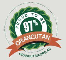 Proud to be 97% Orangutan by The Orangutan Project