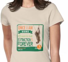 Once I'm Gone (Extinction is forever) Womens Fitted T-Shirt