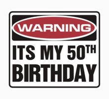 50th Birthday Warning Sign by SignShop