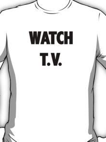 They Live WATCH T.V. shirt T-Shirt