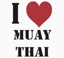 I love Muay Thai by VirtualMan