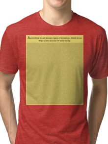The Entire Bee Movie Script  Tri-blend T-Shirt