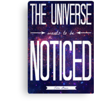 TFiOS: The Universe Wants to be Noticed Canvas Print