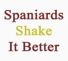 Spaniards Shake It Better  by supernova23