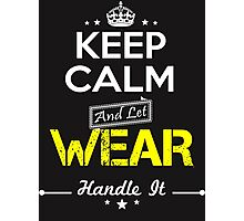 WEAR KEEP CLAM AND LET  HANDLE IT - T Shirt, Hoodie, Hoodies, Year, Birthday Photographic Print
