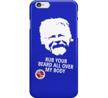 Bill Oddie - Rub Your Beard All Over My Body - Reading FC Fans iPhone Case/Skin