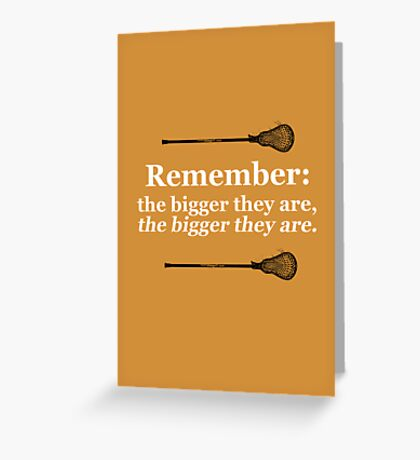 The Bigger They Are Greeting Card