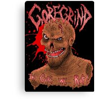 Goregrind - In Gore We Rot! Canvas Print