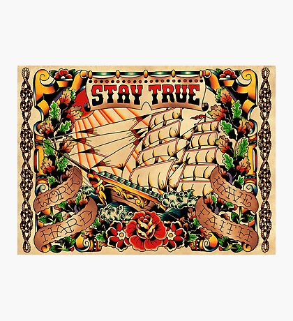 Stay True - Work Hard - Have Faith Photographic Print