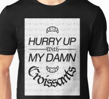 Hurry Up With My Damn Croissants - White Monogram T-Shirt