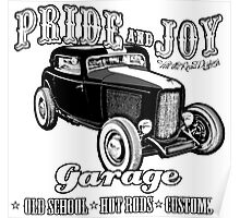 Pride and Joy Hot Rod Garage Poster