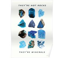 They're minerals Poster